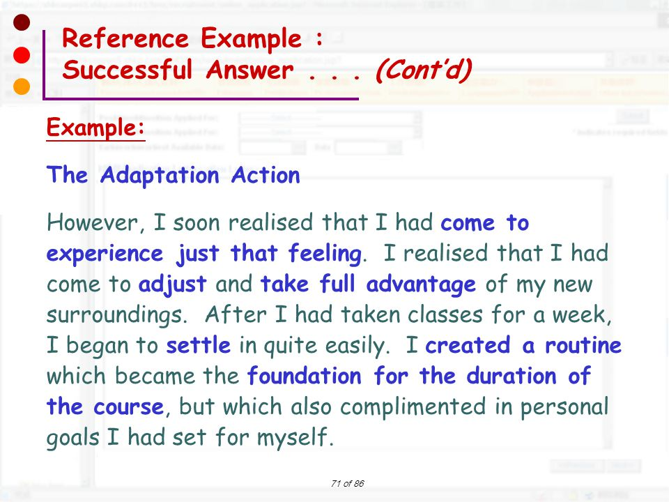 71 of 86 Example: The Adaptation Action However, I soon realised that I had come to experience just that feeling. I realised that I had come to adjust