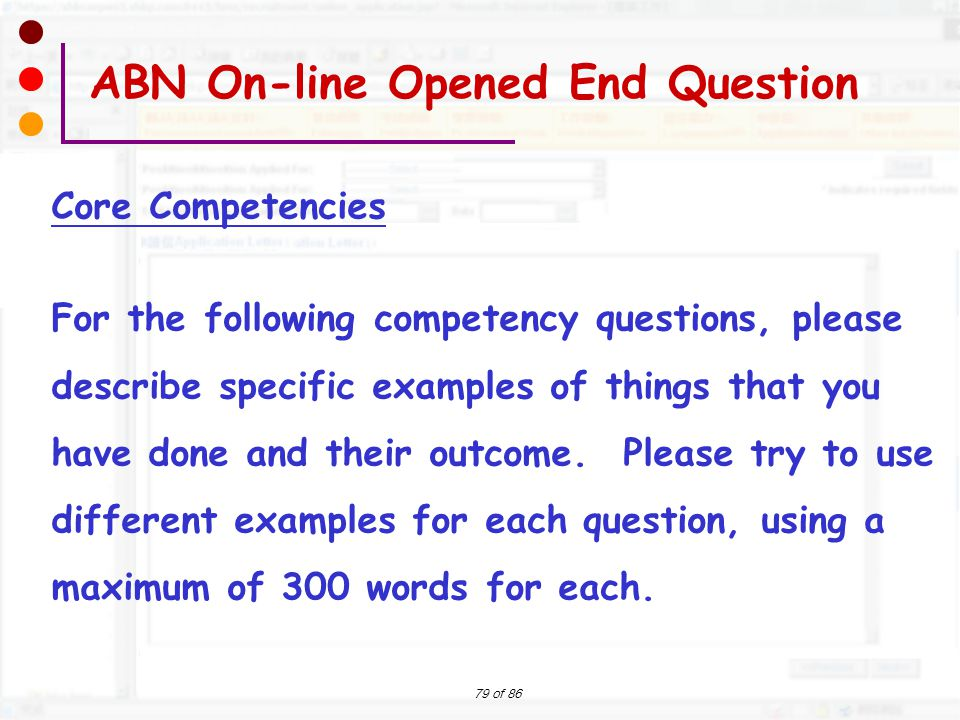 79 of 86 Core Competencies For the following competency questions, please describe specific examples of things that you have done and their outcome. P