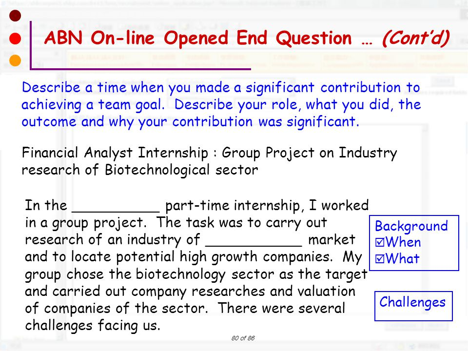 80 of 86 In the __________ part-time internship, I worked in a group project. The task was to carry out research of an industry of ___________ market