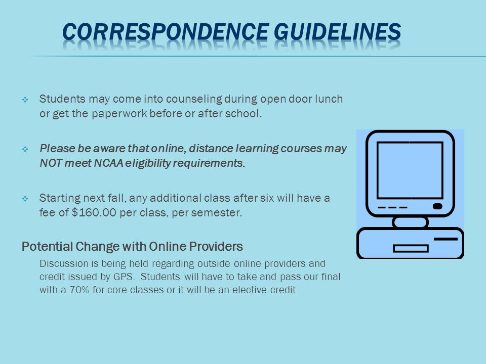  Students may come into counseling during open door lunch or get the paperwork before or after school.