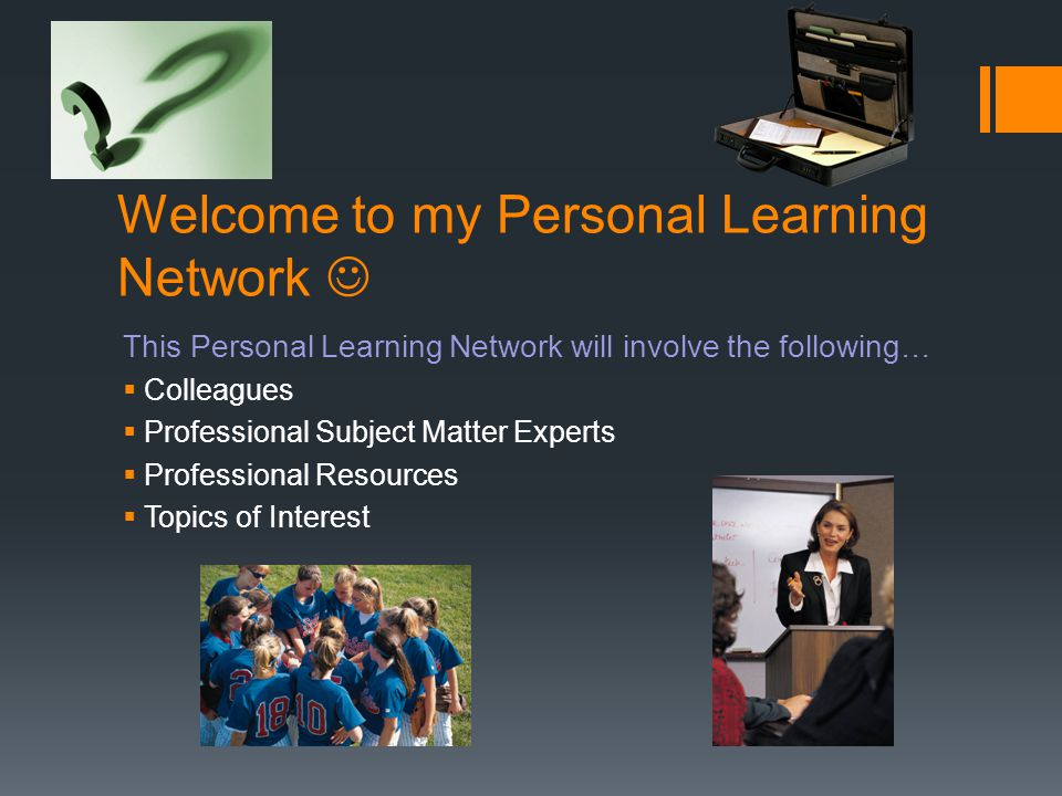 Personal Learning Network Scott Siettmann TEC-591 Internship Master of Education Curriculum & Instruction: Technology