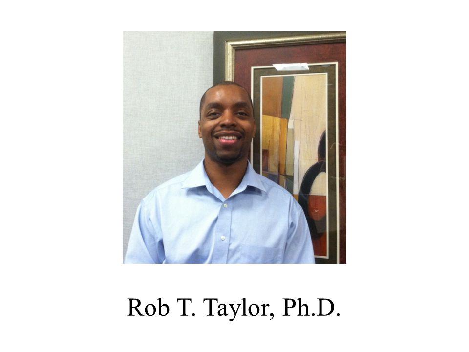 Rob T. Taylor, Ph.D.