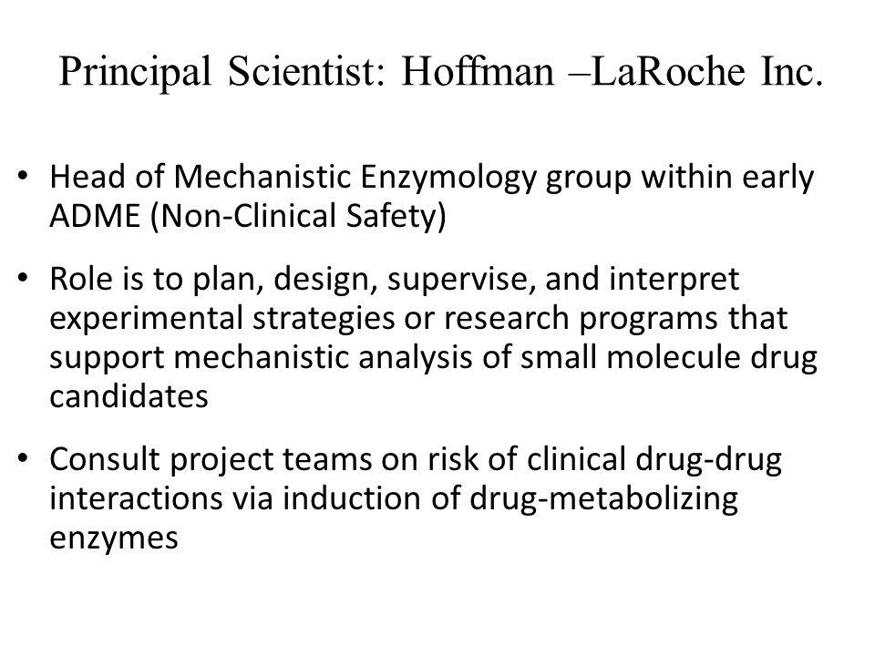 Principal Scientist: Hoffman –LaRoche Inc.