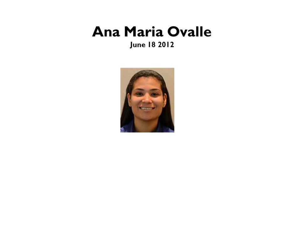 Ana Maria Ovalle June 18 2012