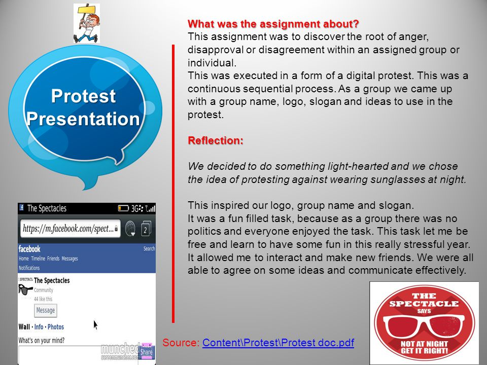 Protest Presentation Source: Content\Protest\Protest doc.pdf What was the assignment about? This assignment was to discover the root of anger, disappr