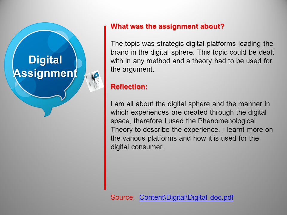 DigitalAssignment Source: Content\Digital\Digital doc.pdf What was the assignment about? The topic was strategic digital platforms leading the brand i