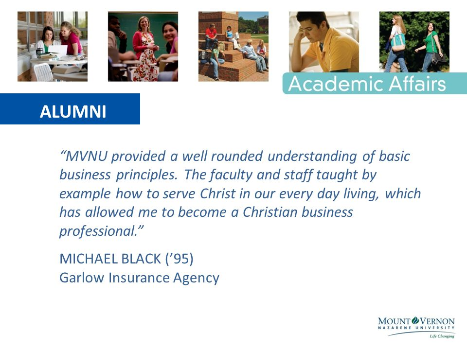 ALUMNI MVNU provided a well rounded understanding of basic business principles.