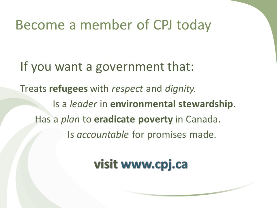 Become a member of CPJ today If you want a government that: Treats refugees with respect and dignity.