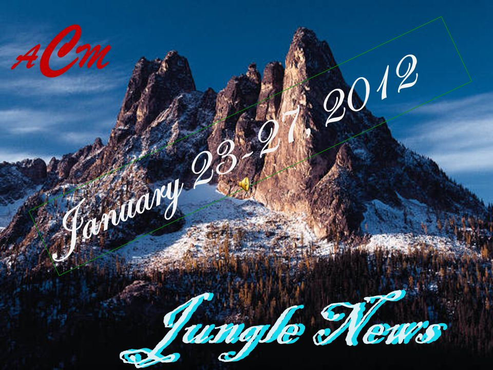 Jungle News January 23-27, 2012 Jungle News ACMACM