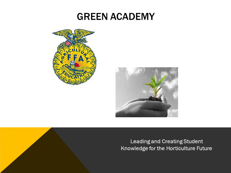 GREEN ACADEMY Leading and Creating Student Knowledge for the Horticulture Future