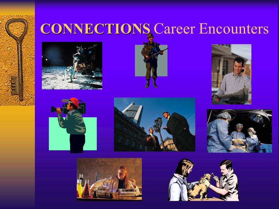 CONNECTIONS CONNECTIONS Career Encounters