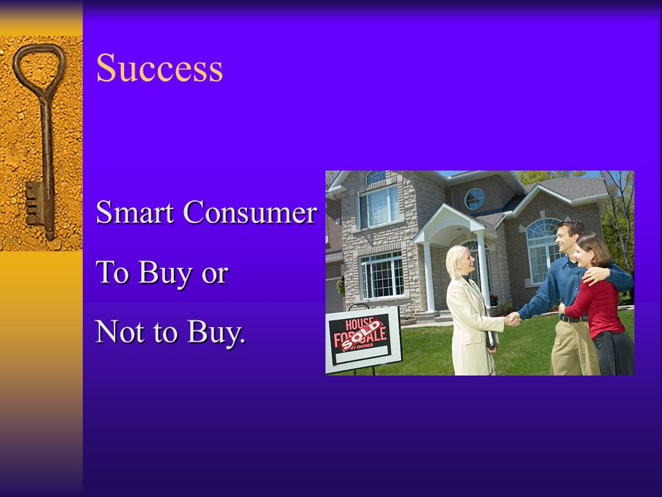 Smart Consumer To Buy or Not to Buy.