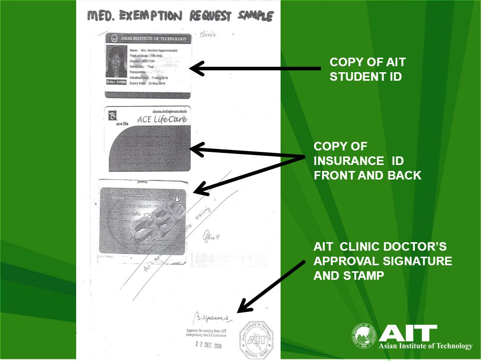 COPY OF INSURANCE ID FRONT AND BACK AIT CLINIC DOCTOR'S APPROVAL SIGNATURE AND STAMP COPY OF AIT STUDENT ID