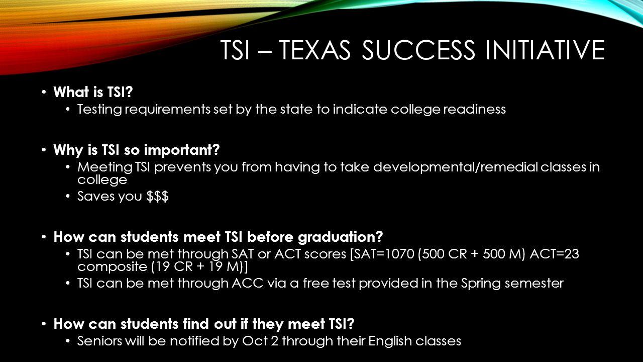 TSI – TEXAS SUCCESS INITIATIVE What is TSI.