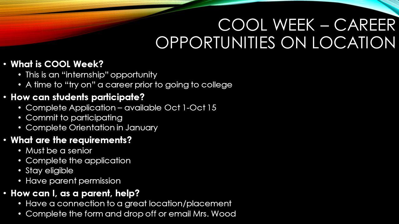 COOL WEEK – CAREER OPPORTUNITIES ON LOCATION What is COOL Week.
