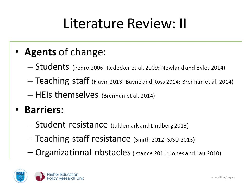 www.dit.ie/hepru Literature Review: II Agents of change: – Students (Pedro 2006; Redecker et al.