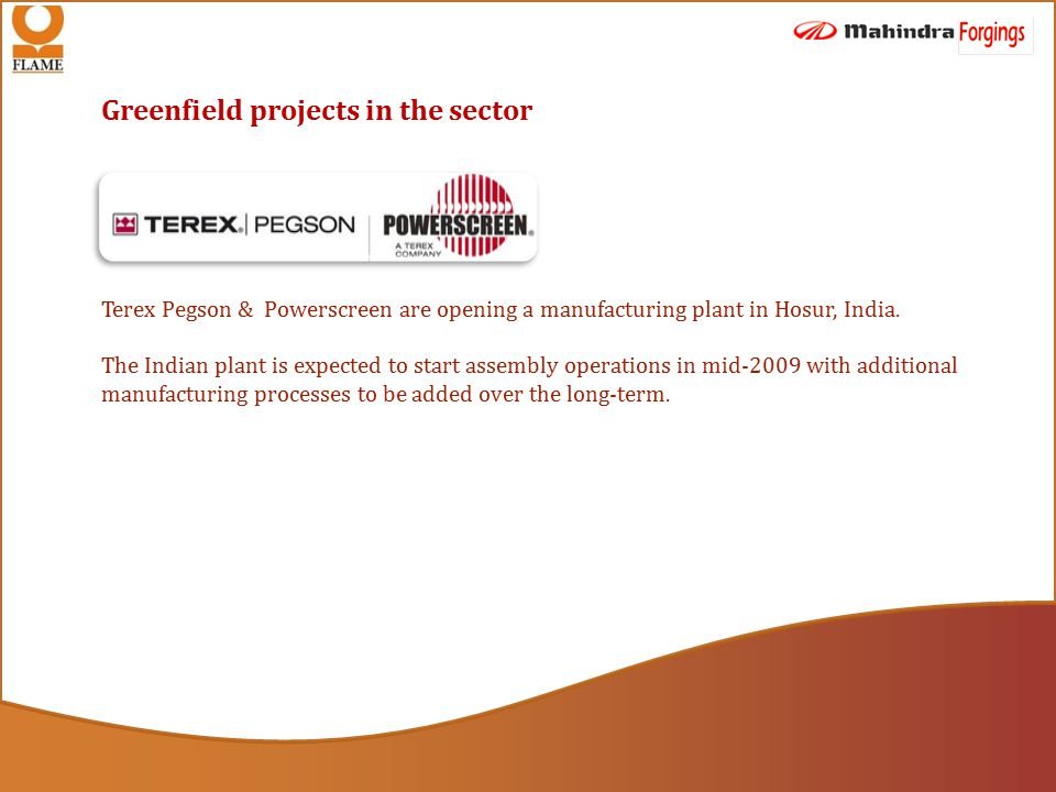 Greenfield projects in the sector Terex Pegson & Powerscreen are opening a manufacturing plant in Hosur, India.