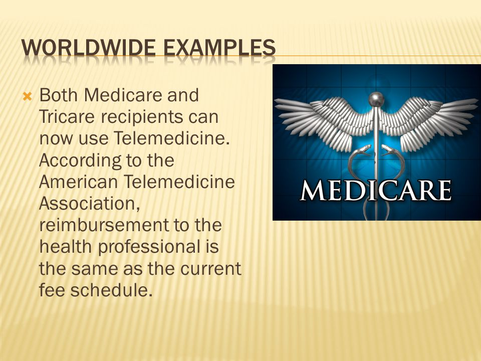  Both Medicare and Tricare recipients can now use Telemedicine.
