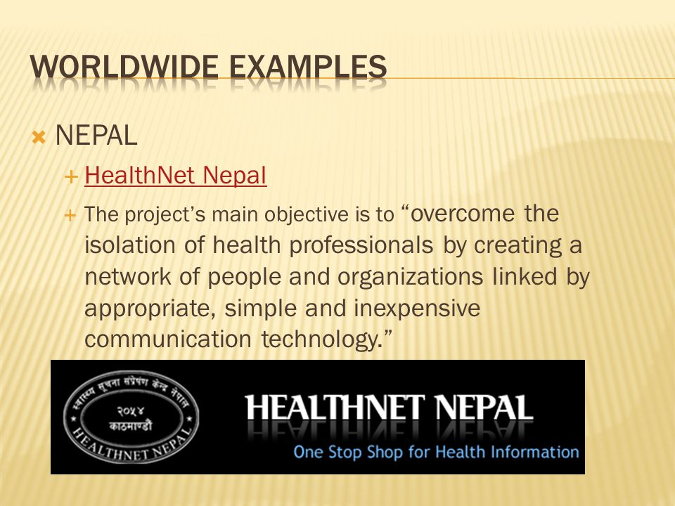 " NEPAL  HealthNet Nepal HealthNet Nepal  The project's main objective is to ""overcome the isolation of health professionals by creating a network o"