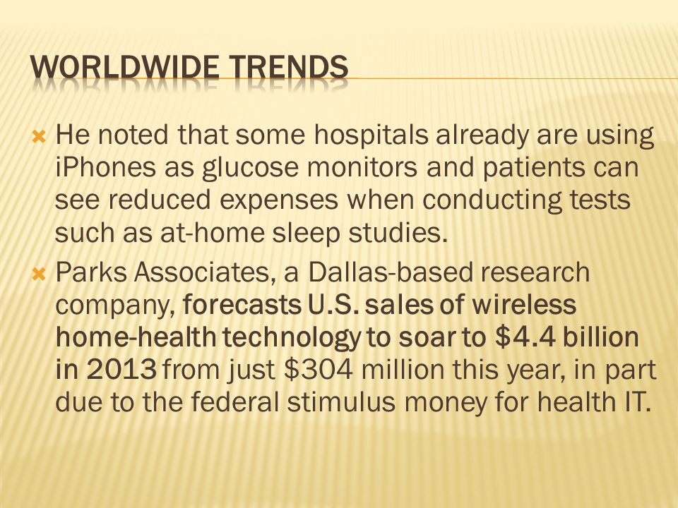  He noted that some hospitals already are using iPhones as glucose monitors and patients can see reduced expenses when conducting tests such as at-home sleep studies.