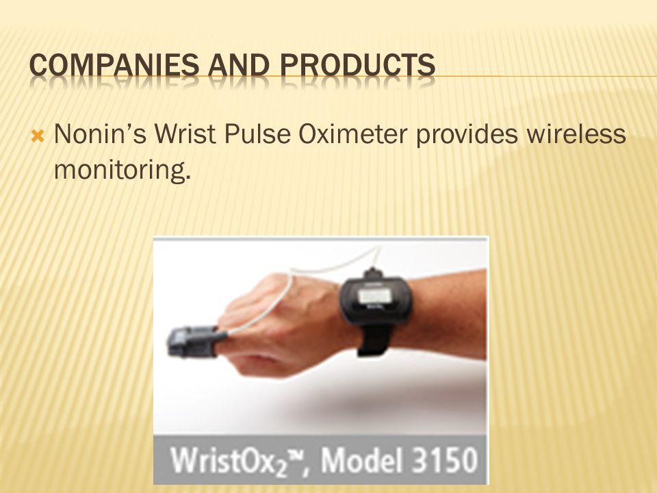  Nonin's Wrist Pulse Oximeter provides wireless monitoring.