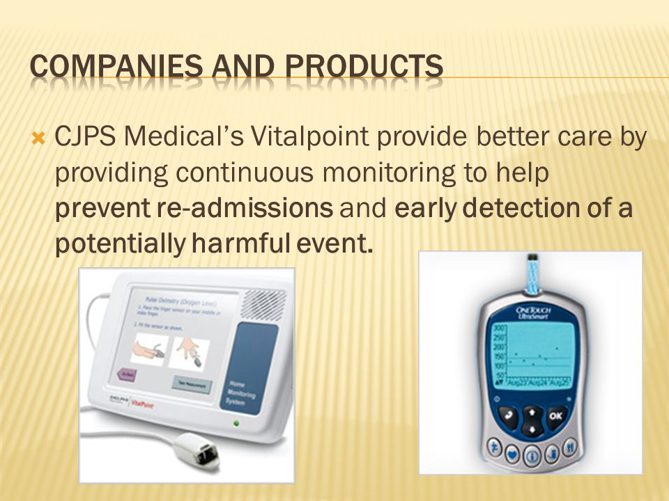  CJPS Medical's Vitalpoint provide better care by providing continuous monitoring to help prevent re-admissions and early detection of a potentially