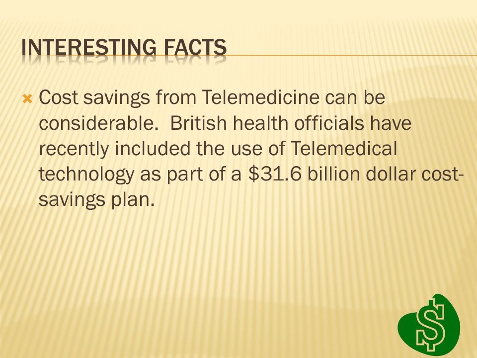  Cost savings from Telemedicine can be considerable.