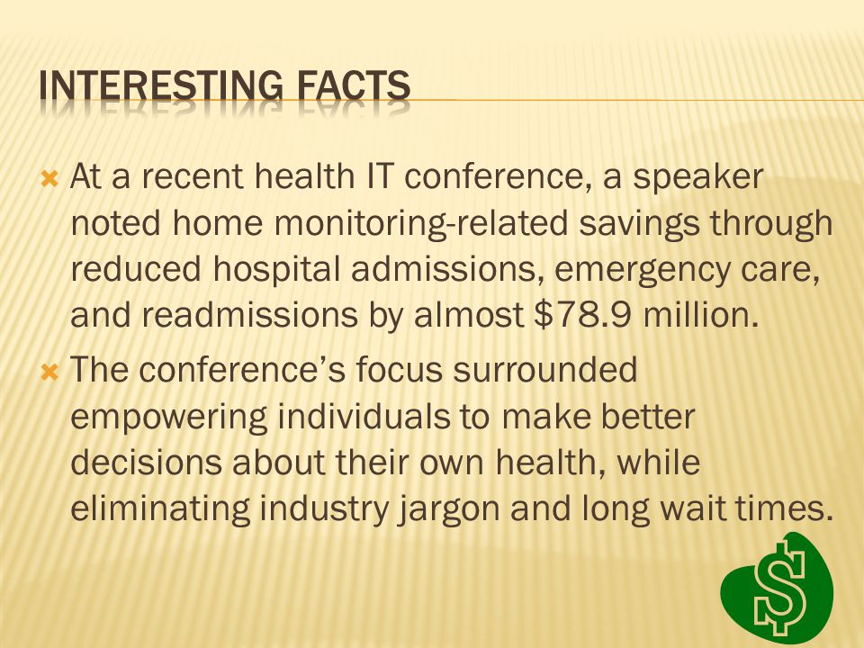  At a recent health IT conference, a speaker noted home monitoring-related savings through reduced hospital admissions, emergency care, and readmissi