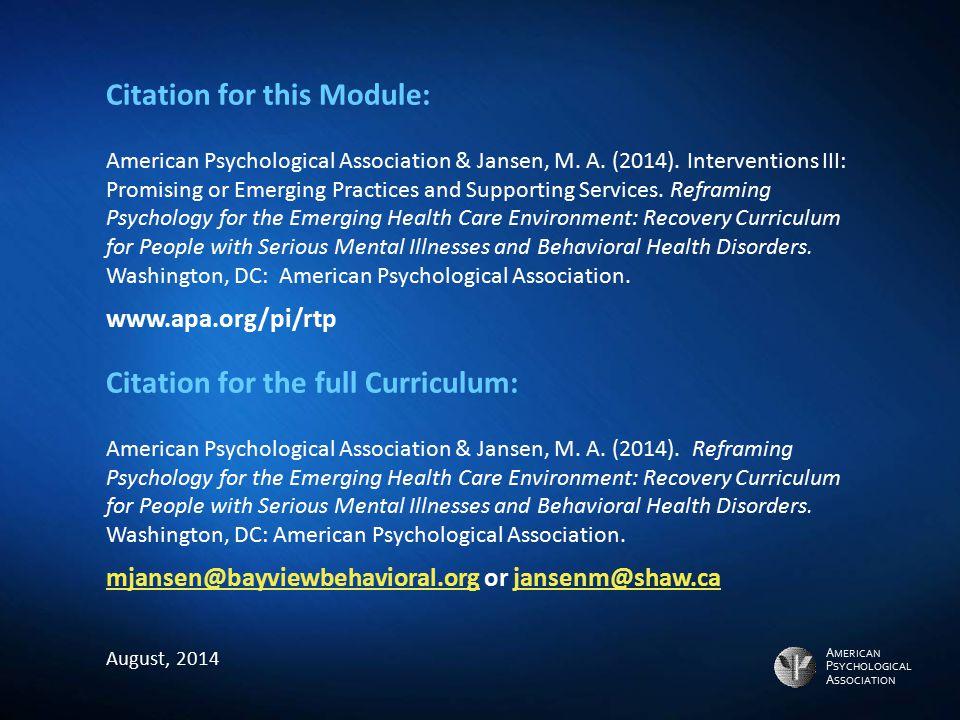 A MERICAN P SYCHOLOGICAL A SSOCIATION Citation for this Module: American Psychological Association & Jansen, M. A. (2014). Interventions III: Promisin
