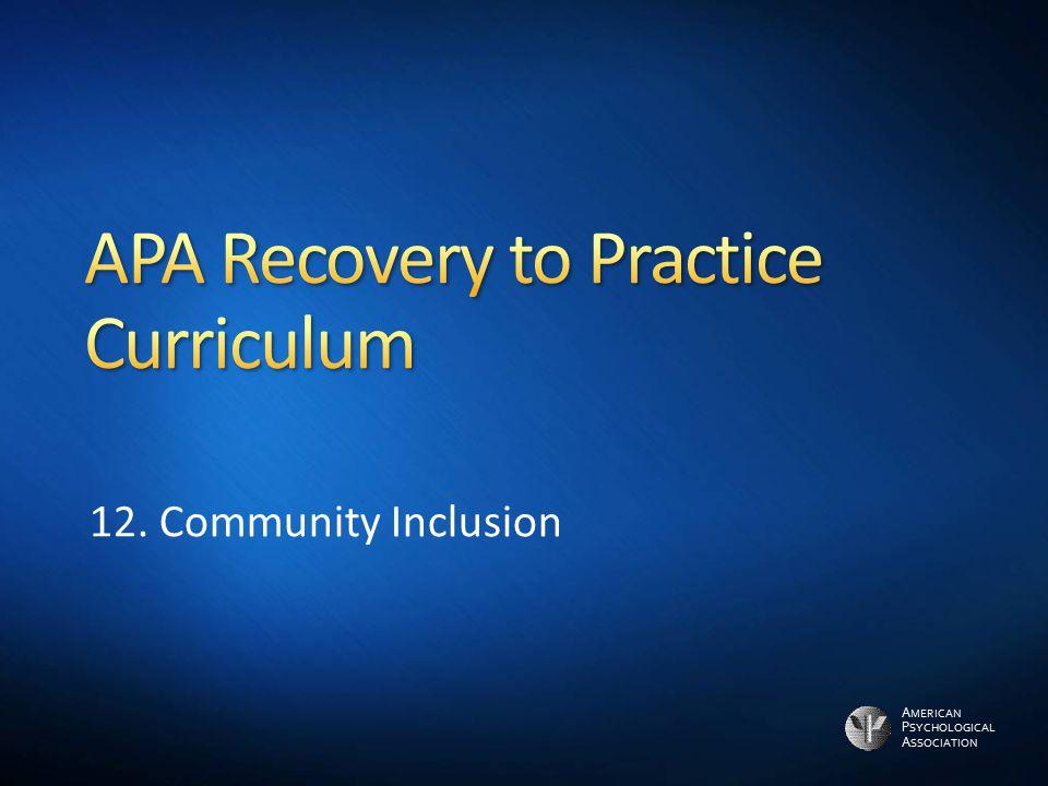 A MERICAN P SYCHOLOGICAL A SSOCIATION 12. Community Inclusion