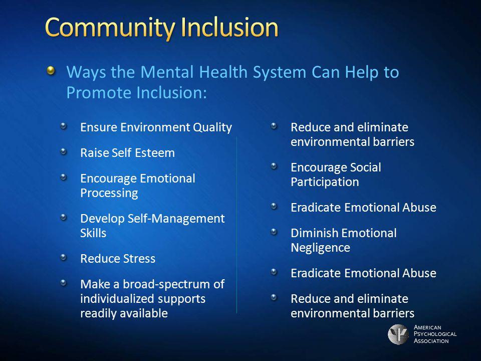 A MERICAN P SYCHOLOGICAL A SSOCIATION Ensure Environment Quality Raise Self Esteem Encourage Emotional Processing Develop Self-Management Skills Reduc