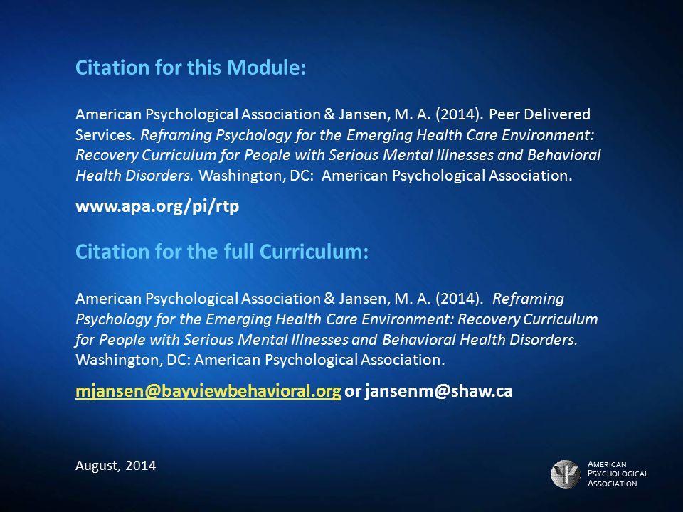 A MERICAN P SYCHOLOGICAL A SSOCIATION Citation for this Module: American Psychological Association & Jansen, M. A. (2014). Peer Delivered Services. Re