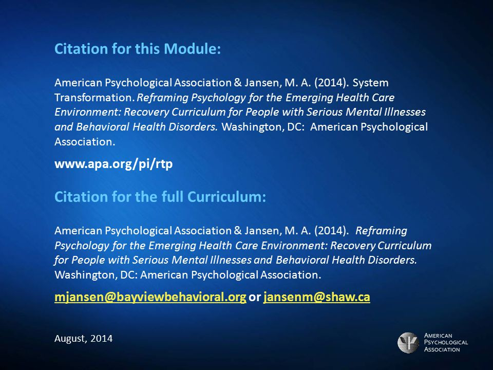A MERICAN P SYCHOLOGICAL A SSOCIATION Citation for this Module: American Psychological Association & Jansen, M. A. (2014). System Transformation. Refr