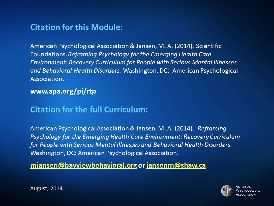 A MERICAN P SYCHOLOGICAL A SSOCIATION Citation for this Module: American Psychological Association & Jansen, M. A. (2014). Scientific Foundations. Ref