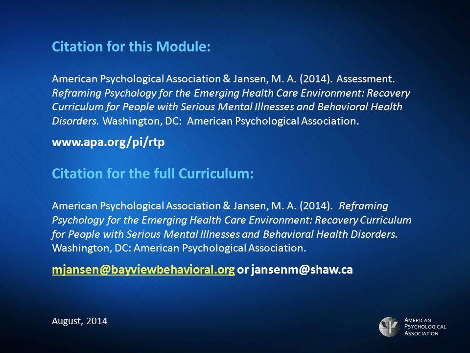 A MERICAN P SYCHOLOGICAL A SSOCIATION Citation for this Module: American Psychological Association & Jansen, M. A. (2014). Assessment. Reframing Psych