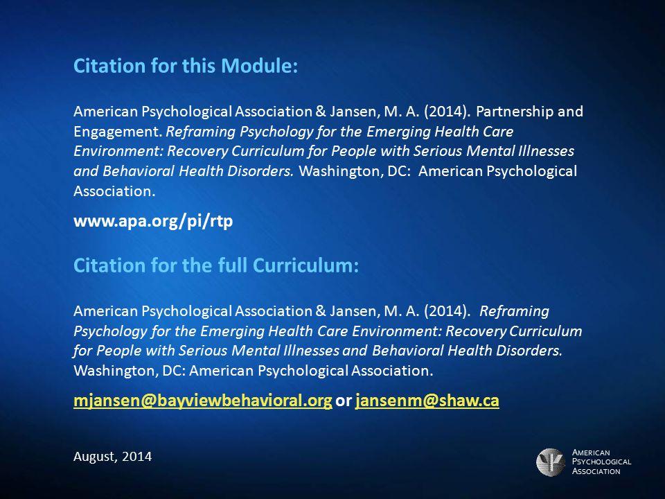 A MERICAN P SYCHOLOGICAL A SSOCIATION Citation for this Module: American Psychological Association & Jansen, M. A. (2014). Partnership and Engagement.