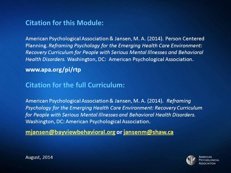 A MERICAN P SYCHOLOGICAL A SSOCIATION Citation for this Module: American Psychological Association & Jansen, M. A. (2014). Person Centered Planning. R