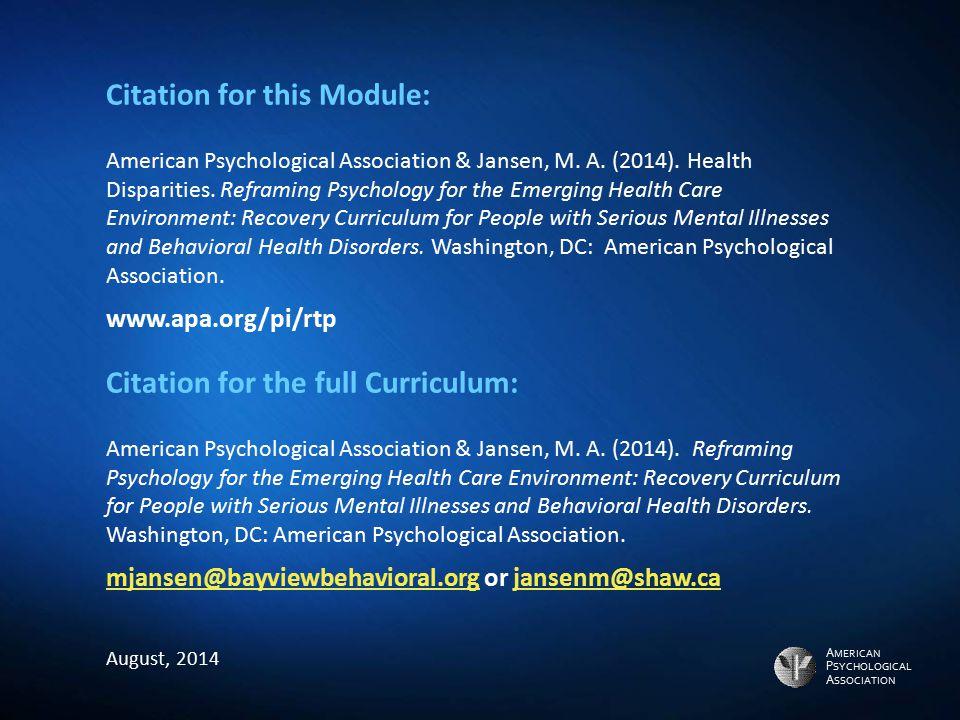 A MERICAN P SYCHOLOGICAL A SSOCIATION Citation for this Module: American Psychological Association & Jansen, M. A. (2014). Health Disparities. Reframi