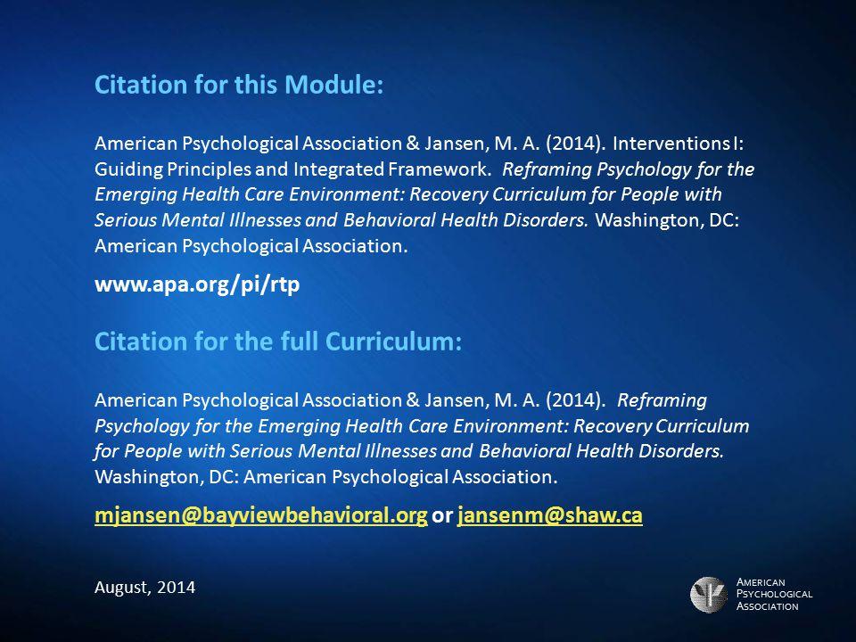 A MERICAN P SYCHOLOGICAL A SSOCIATION Citation for this Module: American Psychological Association & Jansen, M. A. (2014). Interventions I: Guiding Pr