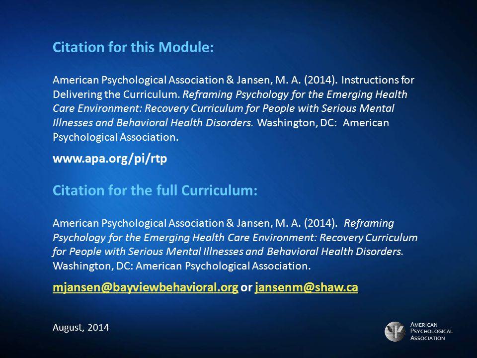 A MERICAN P SYCHOLOGICAL A SSOCIATION Citation for this Module: American Psychological Association & Jansen, M. A. (2014). Instructions for Delivering