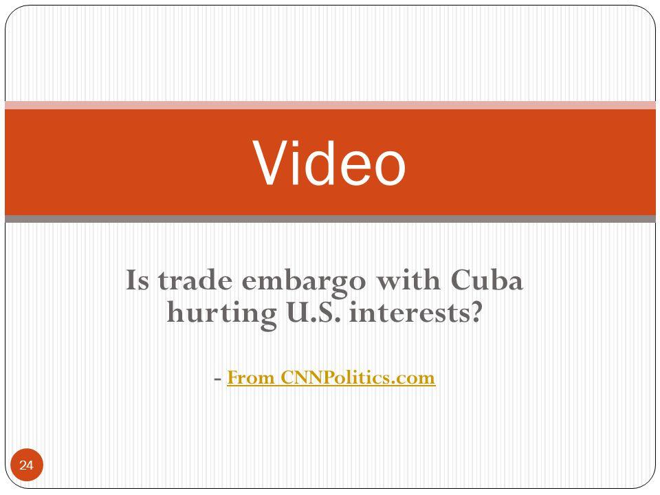 Is trade embargo with Cuba hurting U.S. interests? - From CNNPolitics.comFrom CNNPolitics.com 24 Video