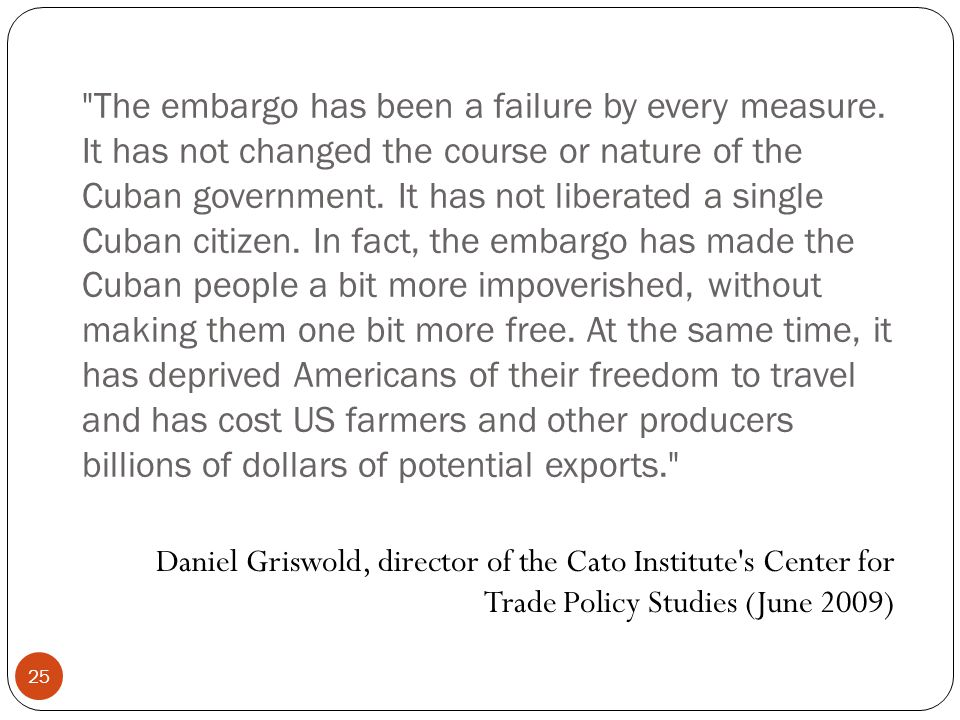 The embargo has been a failure by every measure.