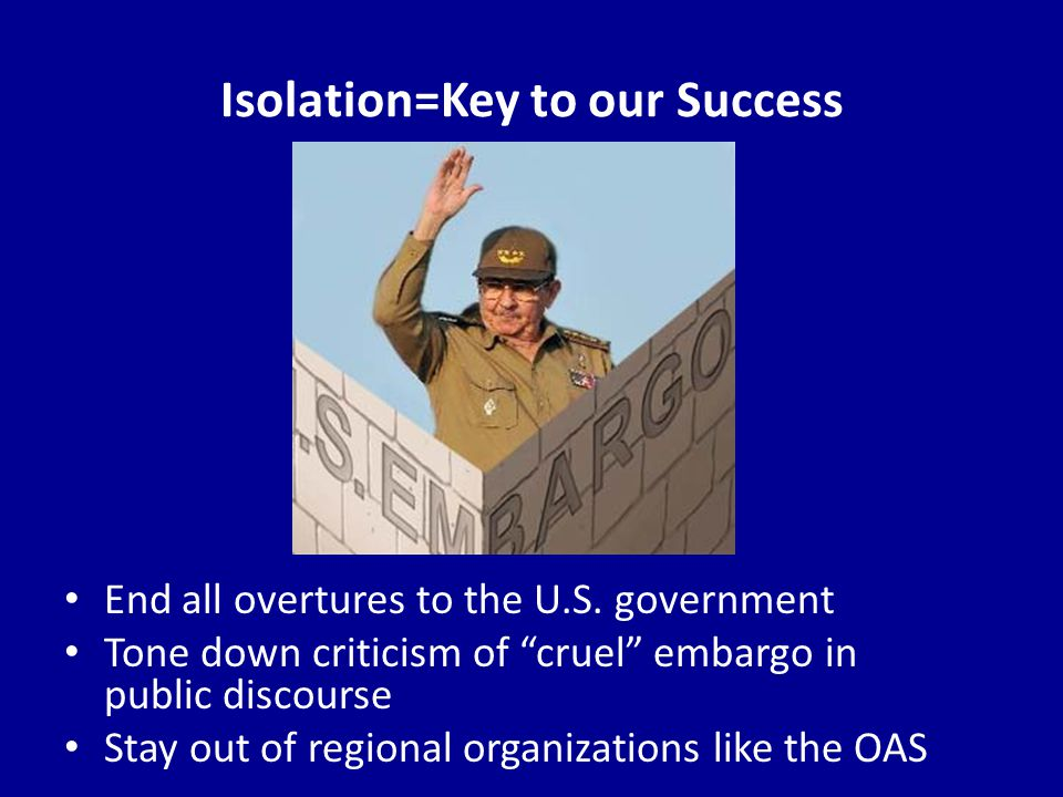 Isolation=Key to our Success End all overtures to the U.S.