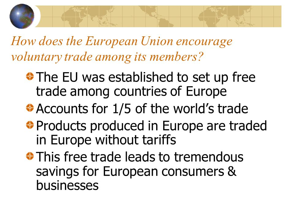 How does the European Union encourage voluntary trade among its members.