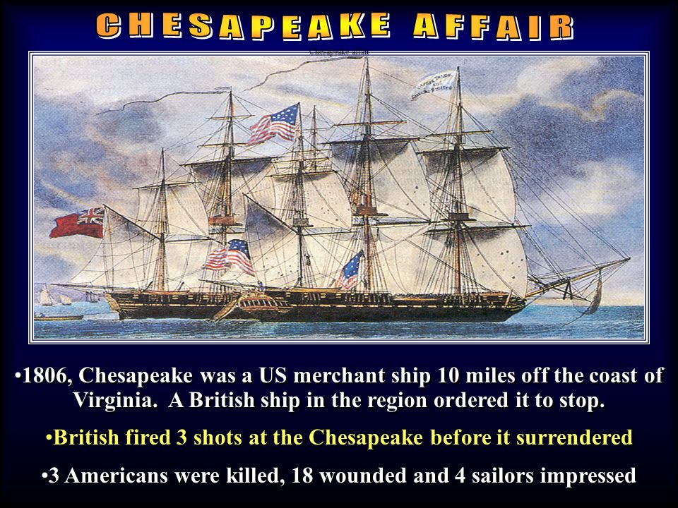 1806, Chesapeake was a US merchant ship 10 miles off the coast of Virginia.