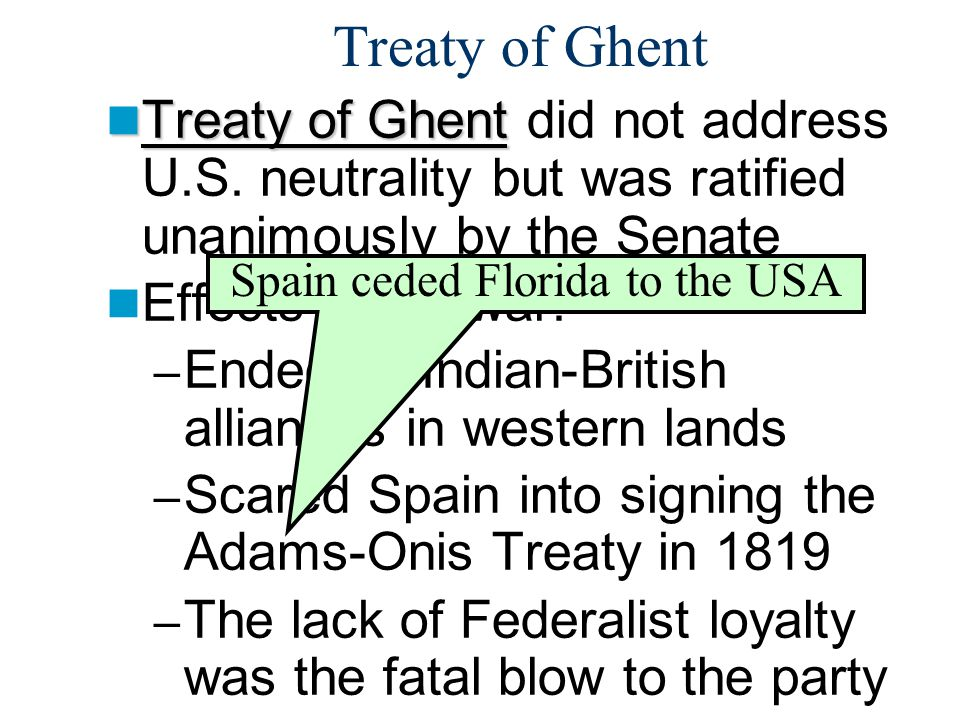 Treaty of Ghent Treaty of Ghent Treaty of Ghent did not address U.S.