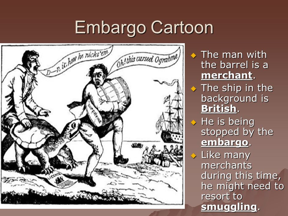 Embargo Cartoon  The man with the barrel is a merchant.