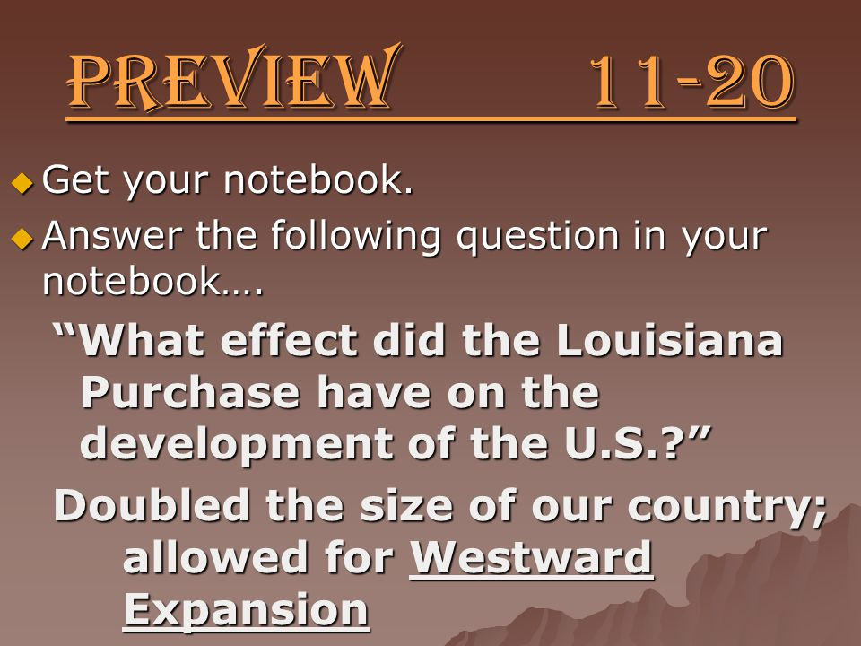 Preview 11-20  Get your notebook.  Answer the following question in your notebook….