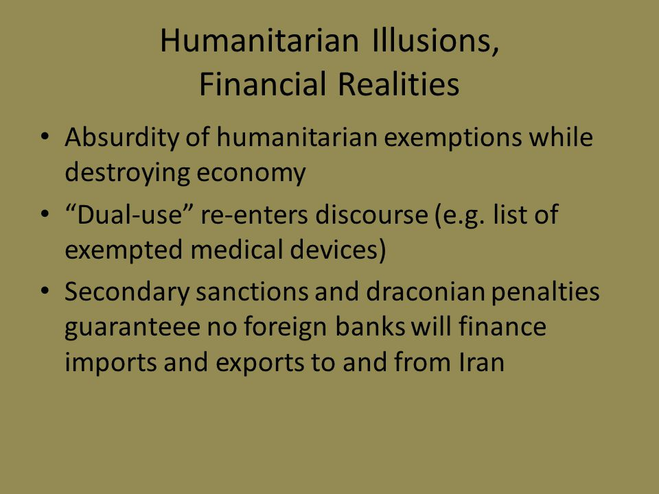 Humanitarian Illusions, Financial Realities Absurdity of humanitarian exemptions while destroying economy Dual-use re-enters discourse (e.g.