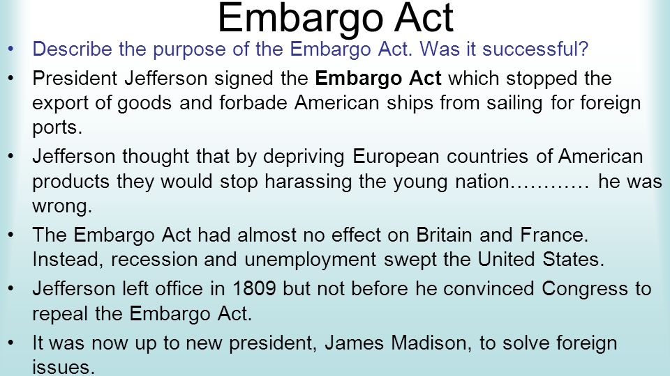 Embargo Act Describe the purpose of the Embargo Act.